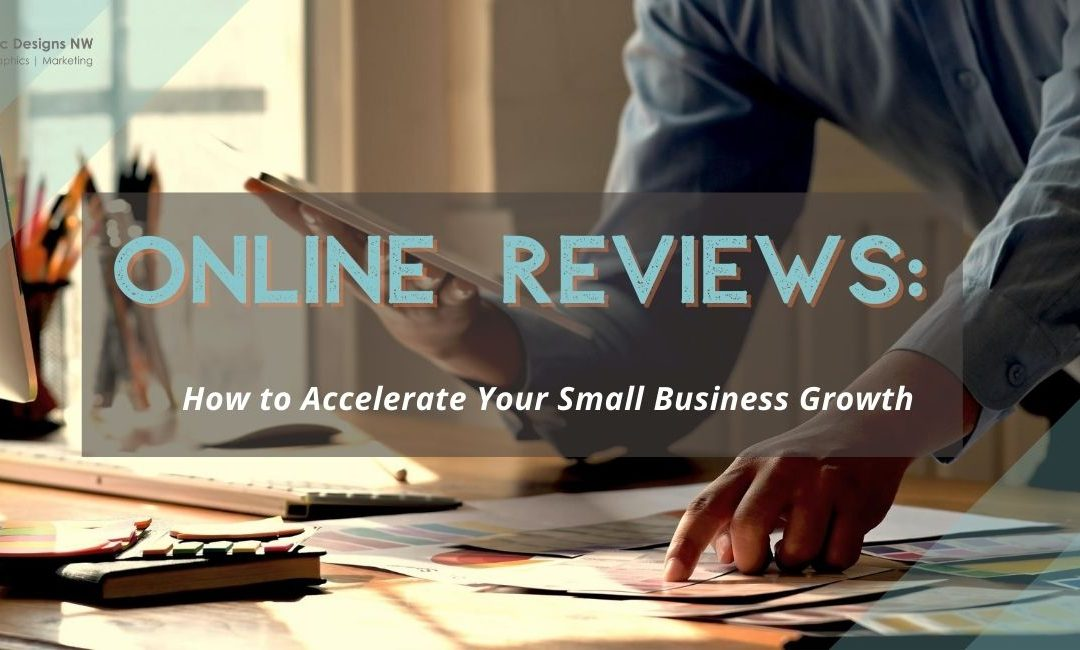 Online Reviews: How to Accelerate Your Small Business Growth